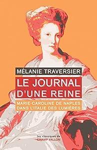 Le journal d'une reine par Mélanie Traversier