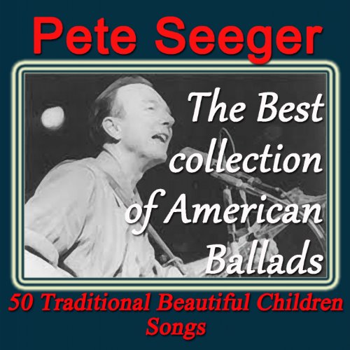 Pete Seeger: The Best Collecti...