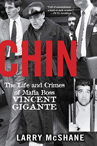 Chin: The Life and Crimes of Mafia Boss Vincent Gigante (English Edition)