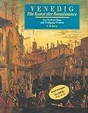 Venedig. Die Kunst der Renaissance: Architektur, Skulptur, Malerei 1460-1590
