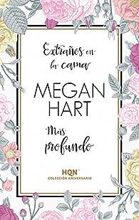 Extraños en la cama; Más profundo par Megan Hart