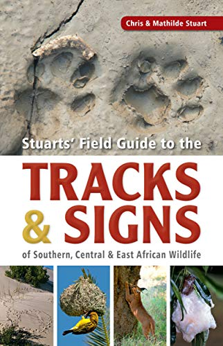 A field guide to the tracks & signs of Southern, Central & East African wildlife (Stuarts' Field Guides) -