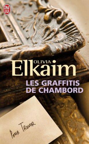 Les graffitis de Chambord par Olivia Elkaim