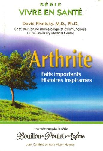 Arthrite - Faits importants - Histoires inspirantes par David Pisetsky