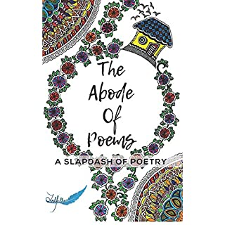 The Abode of Poems: A Slapdash of Poetry
