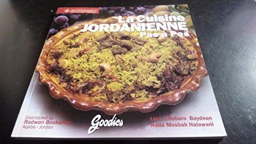 La cuisine jordanienne pas à pas: salades, amuse-gueules, mézzé, pâtes, soupes, riz, céréales, légumes, poulets, viandes, poissons, boissons