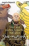 Image de Wer fast nichts braucht, hat alles: Janosch - die Biographie