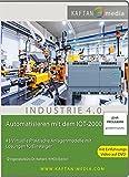 Automatisieren mit dem IOT-2000: 43 Virtueller Anlagenmodelle mit Lösungen für Einsteiger - Jörg Kahlert