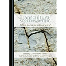 Transcultural Screenwriting: Telling Stories for a Global World