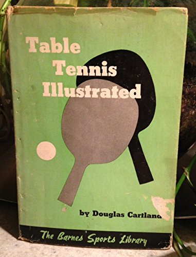 Table tennis illustrated (The Barnes sports library)