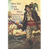 How did Long John Silver Lose his Leg?: And Twenty-Six Other Mysteries of Children's Literature