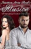Illusion: Erotic Romance Book 2 (Intuition Series) (English Edition)