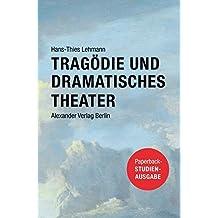Tragödie und Dramatisches Theater: Studienausgabe