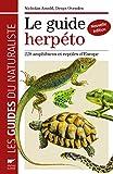 Le guide herpéto - 228 amphibiens et reptiles d'Europe