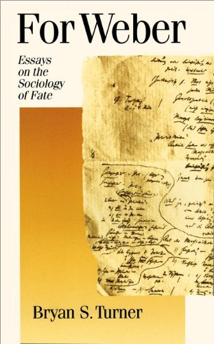 For Weber: Essays on the Sociology of Fate (Published in association with Theory, Culture & Society) by B Turner (1995-12-12)