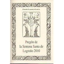 PREGÓN DE LA SEMANA SANTA DE LOGROÑO 2010.