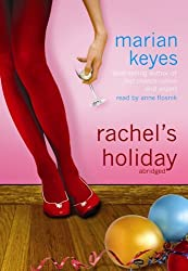 Rachel's Holiday by Marian Keyes (2009-04-06)
