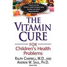 The Vitamin Cure for Children's Health Problems by Ralph K Campbell (2011-12-01)