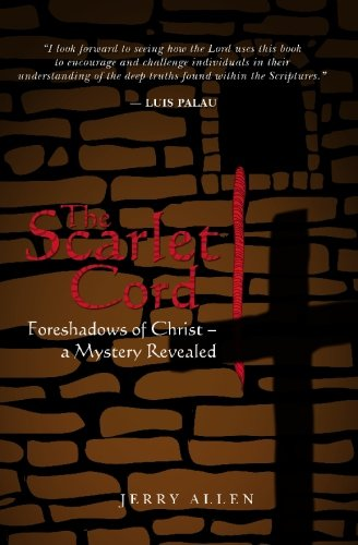 The Scarlet Cord: Foreshadows of Christ- a Mystery Revealed Scarlet Cord