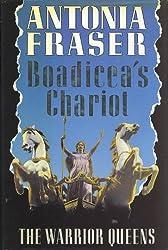 Boadicea's Chariot: The Warrior Queens by Antonia Fraser (1988-10-13)