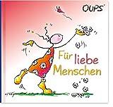 Für liebe Menschen: Oups Minibuch - Kurt Hörtenhuber