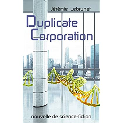 Duplicate Corporation: nouvelle de science-fiction