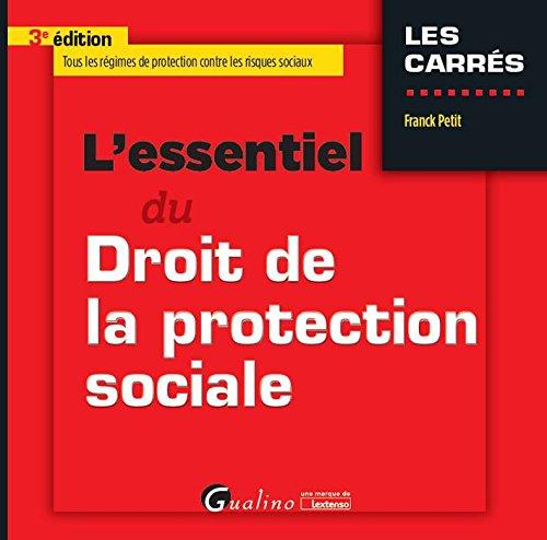 L'essentiel du droit de la protection sociale par Petit Franck