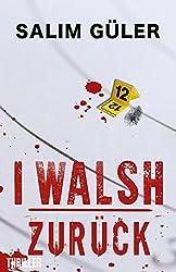 I WALSH - Zurück: (Ein Peter Walsh) Thriller (German Edition)