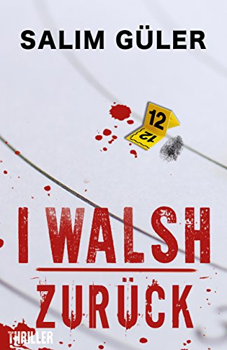 I WALSH - Zurück: ( Peter Walsh-Thriller 1)