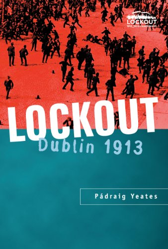 Lockout Dublin 1913: The most famous labor dispute in Irish history (English Edition)
