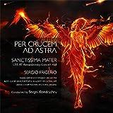 Sanctissima Mater - Per Crucem Ad Astra (Live)