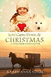 Love Came Down At Christmas: A Fancy Amish Smicksburg Tale by Karen Anna Vogel (2014-12-09)