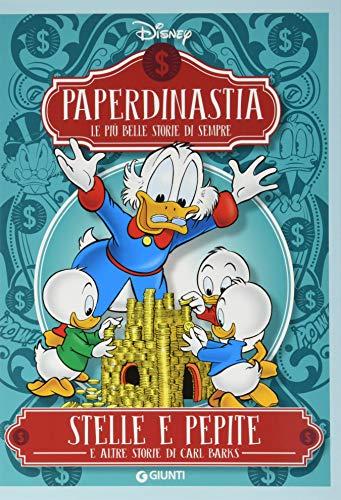 Stelle e pepite e altre storie di Carl Barks. Paperdinastia. Le più belle storie di sempre (I capolavori di Carl Barks)