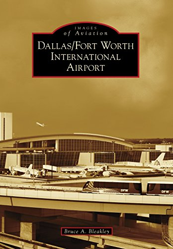 Dallas/Fort Worth International Airport (Images of Aviation) (English Edition)