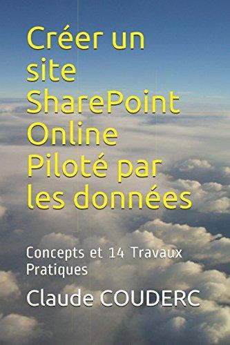Créer un site SharePoint Online Piloté par les données: Concepts et 14 Travaux Pratiques