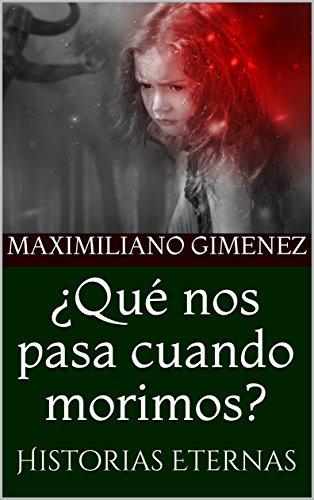 do morimos?: Historias Eternas (Una sesión con el psiquiatra nº 3) (Spanish Edition) (Cuentos De Halloween De Terror)