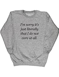 Hippowarehouse Sorry It's Just Literally That I Do Not Care At All Kids Children's Unisex Jumper Sweatshirt Pullover