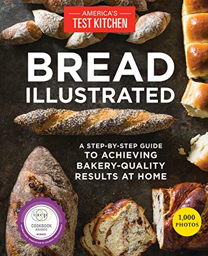 Bread Illustrated: A Step-By-Step Guide to Achieving Bakery-Quality Results At Home (Cooks Illustrated Cookies)