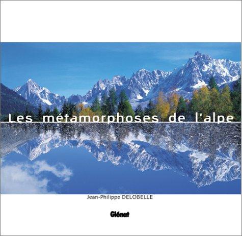 Métamorphoses de l'Alpe