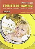 Scarica Libro I diritti dei bambini Come aiutare noi e i nostri figli a diventare adulti migliori (PDF,EPUB,MOBI) Online Italiano Gratis