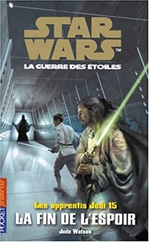 Star Wars : Les Apprentis Jedis, tome 15 : La Fin de l'espoir