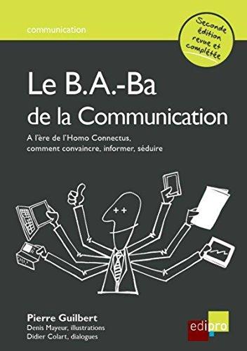 Le B.A-Ba de la communication, 2ème édition par Pierre Guilbert