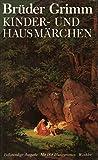 Kindermärchen und Hausmärchen - Jacob Grimm, Wilhelm Grimm, Grimm (Brüder), Grimm (Gebrüder)
