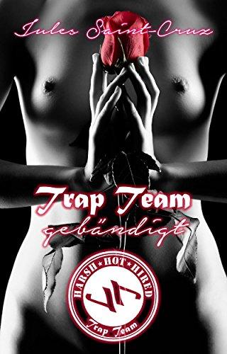 Trap Team: Gebändigt | Erotische Novelle | Episode 1.1