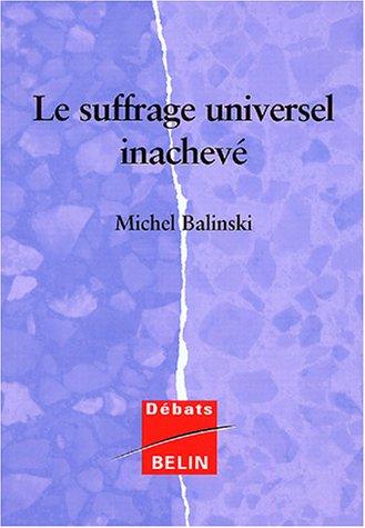 Le suffrage universel inachevé par Michel Balinski