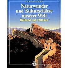 Naturwunder und Kulturschätze unserer Welt, Rußland und Ostasien
