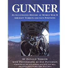 Gunner: An Illustrated History of World War Two Aircraft Turrets and Gun Positions