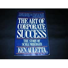 The Art of Corporate Success by Ken Auletta (1985-09-03)