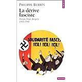 La dérive fasciste : Doriot, Déat, Bergery 1933-1945