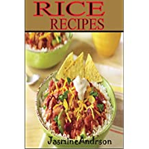 RICE COOK BOOK: Here`s The Perfect & Ultimate Guide On Traditional Rice, So ve Your Copy & Cook By Following Step By Step & Many Easy methods.  (English Edition)